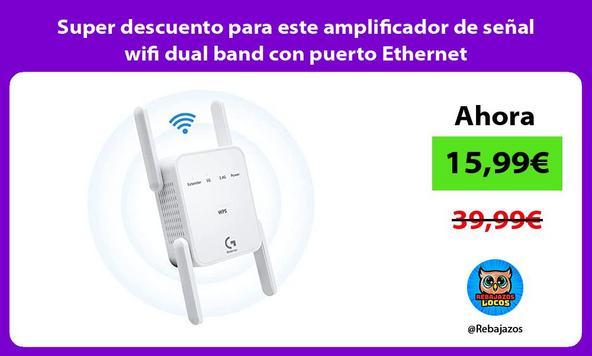 Super descuento para este amplificador de señal wifi dual band con puerto Ethernet