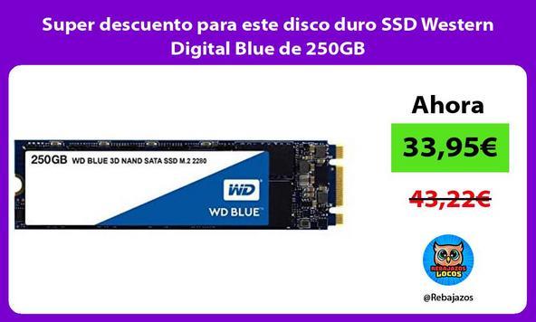 Super descuento para este disco duro SSD Western Digital Blue de 250GB
