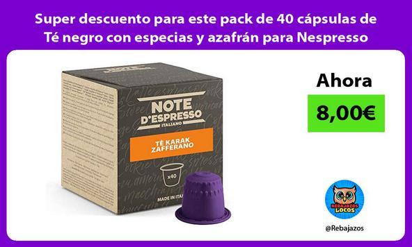 Super descuento para este pack de 40 cápsulas de Té negro con especias y azafrán para Nespresso