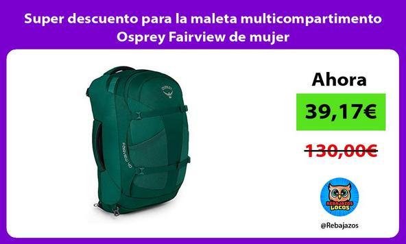 Super descuento para la maleta multicompartimento Osprey Fairview de mujer