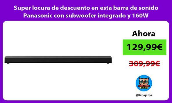 Super locura de descuento en esta barra de sonido Panasonic con subwoofer integrado y 160W