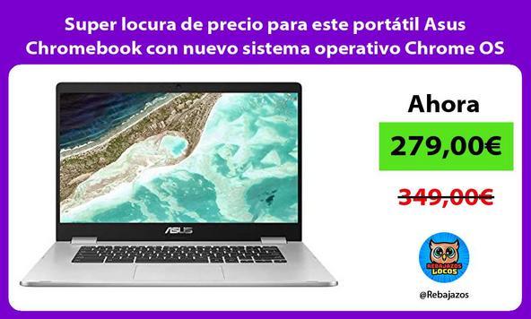 Super locura de precio para este portátil Asus Chromebook con nuevo sistema operativo Chrome OS