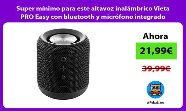 Super mínimo para este altavoz inalámbrico Vieta PRO Easy con bluetooth y micrófono integrado