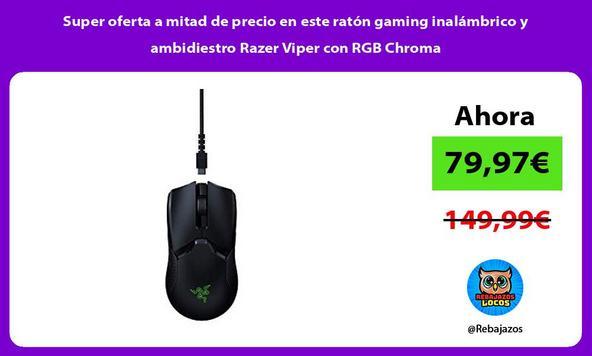 Super oferta a mitad de precio en este ratón gaming inalámbrico y ambidiestro Razer Viper con RGB Chroma