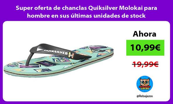 Super oferta de chanclas Quiksilver Molokai para hombre en sus últimas unidades de stock