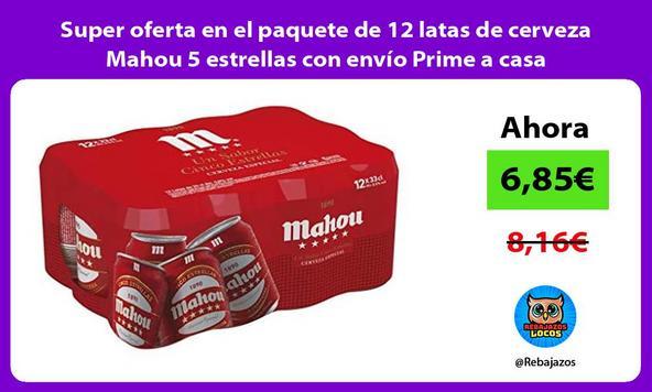 Super oferta en el paquete de 12 latas de cerveza Mahou 5 estrellas con envío Prime a casa