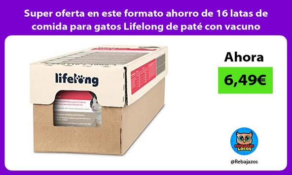 Super oferta en este formato ahorro de 16 latas de comida para gatos Lifelong de paté con vacuno