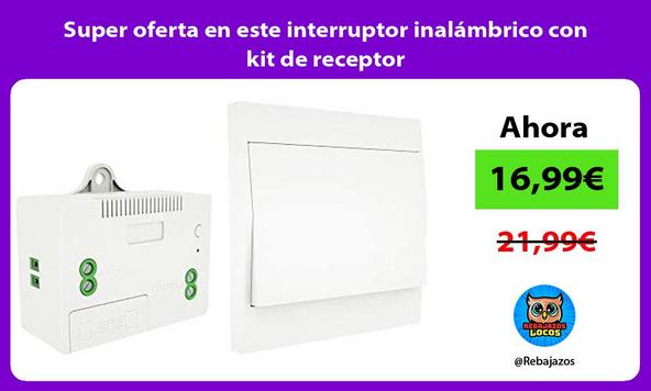 Super oferta en este interruptor inalámbrico con kit de receptor