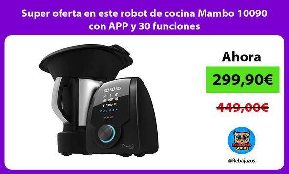 Super oferta en este robot de cocina Mambo 10090 con APP y 30 funciones