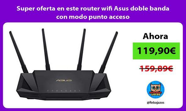 Super oferta en este router wifi Asus doble banda con modo punto acceso