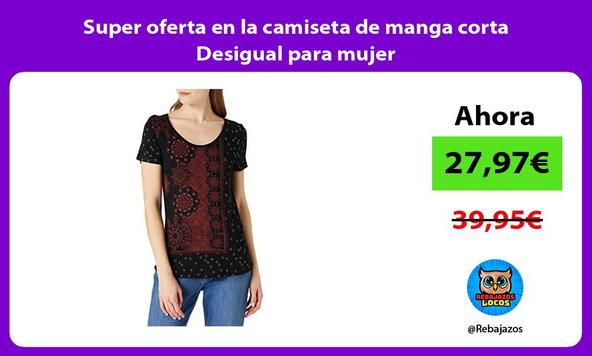 Super oferta en la camiseta de manga corta Desigual para mujer