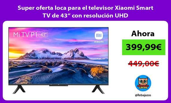 """Super oferta loca para el televisor Xiaomi Smart TV de 43"""" con resolución UHD"""