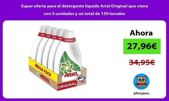 Super oferta para el detergente líquido Ariel Original que viene con 5 unidades y un total de 150 lavados
