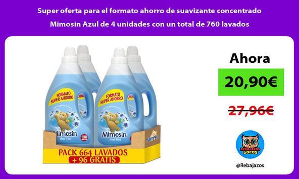 Super oferta para el formato ahorro de suavizante concentrado Mimosin Azul de 4 unidades con un total de 760 lavados