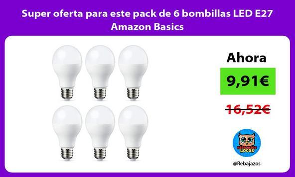 Super oferta para este pack de 6 bombillas LED E27 Amazon Basics