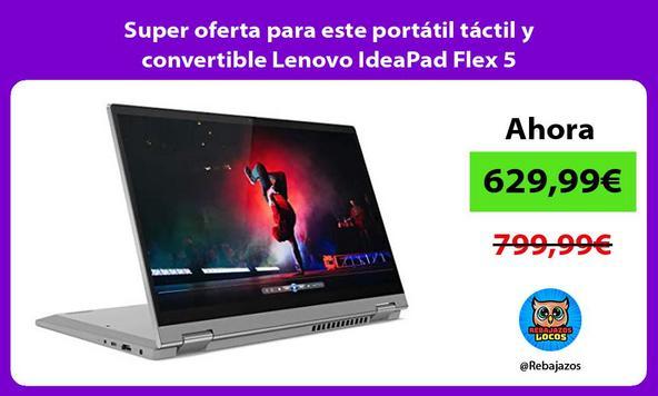 Super oferta para este portátil táctil y convertible Lenovo IdeaPad Flex 5