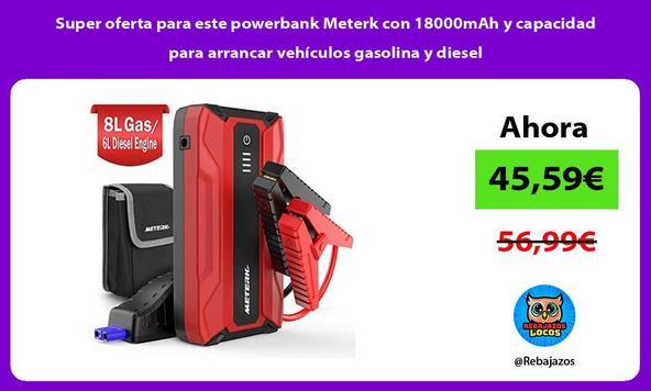 Super oferta para este powerbank Meterk con 18000mAh y capacidad para arrancar vehículos gasolina y diesel