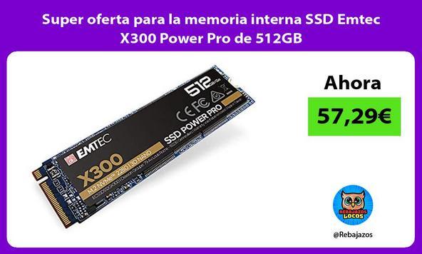 Super oferta para la memoria interna SSD Emtec X300 Power Pro de 512GB