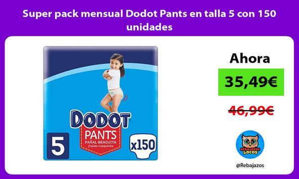 Super pack mensual Dodot Pants en talla 5 con 150 unidades