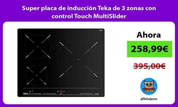 Super placa de inducción Teka de 3 zonas con control Touch MultiSlider