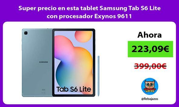 Super precio en esta tablet Samsung Tab S6 Lite con procesador Exynos 9611