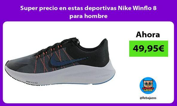 Super precio en estas deportivas Nike Winflo 8 para hombre