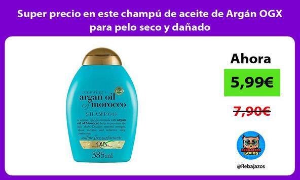 Super precio en este champú de aceite de Argán OGX para pelo seco y dañado
