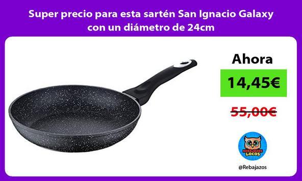 Super precio para esta sartén San Ignacio Galaxy con un diámetro de 24cm