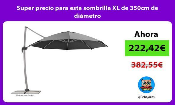 Super precio para esta sombrilla XL de 350cm de diámetro