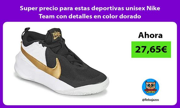 Super precio para estas deportivas unisex Nike Team con detalles en color dorado