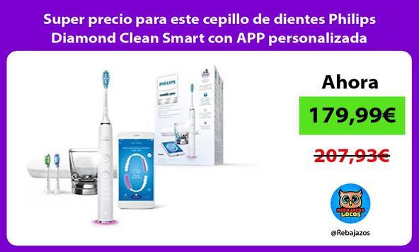 Super precio para este cepillo de dientes Philips Diamond Clean Smart con APP personalizada