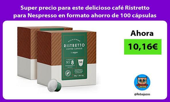 Super precio para este delicioso café Ristretto para Nespresso en formato ahorro de 100 cápsulas