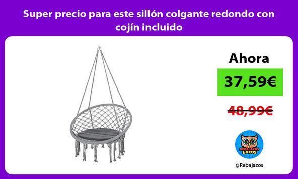Super precio para este sillón colgante redondo con cojín incluido