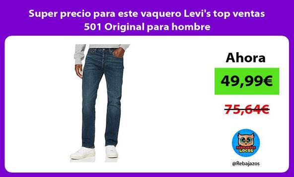 Super precio para este vaquero Levi's top ventas 501 Original para hombre
