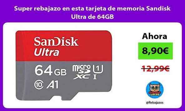 Super rebajazo en esta tarjeta de memoria Sandisk Ultra de 64GB