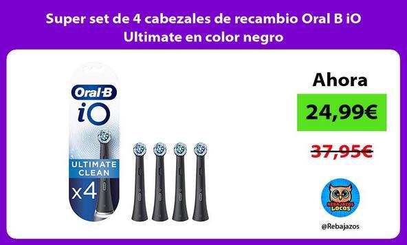 Super set de 4 cabezales de recambio Oral B iO Ultimate en color negro