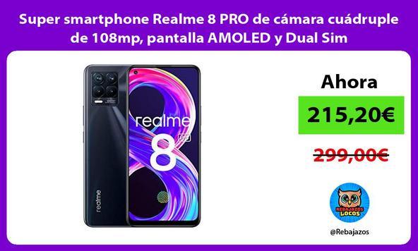 Super smartphone Realme 8 PRO de cámara cuádruple de 108mp, pantalla AMOLED y Dual Sim