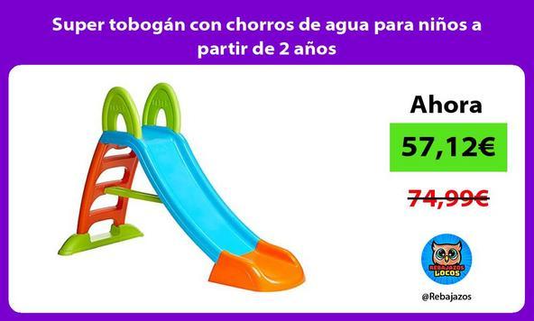 Super tobogán con chorros de agua para niños a partir de 2 años