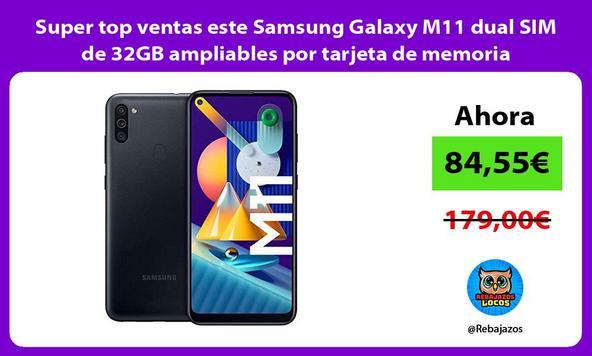 Super top ventas este Samsung Galaxy M11 dual SIM de 32GB ampliables por tarjeta de memoria