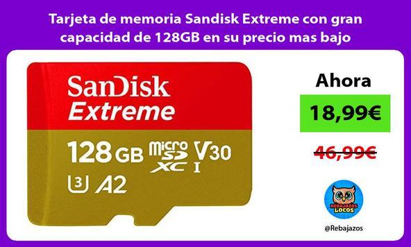 Tarjeta de memoria Sandisk Extreme con gran capacidad de 128GB en su precio mas bajo