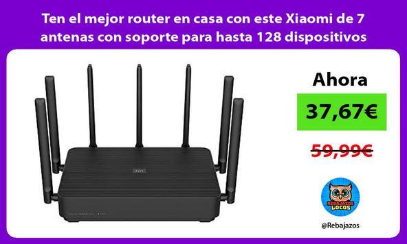 Ten el mejor router en casa con este Xiaomi de 7 antenas con soporte para hasta 128 dispositivos
