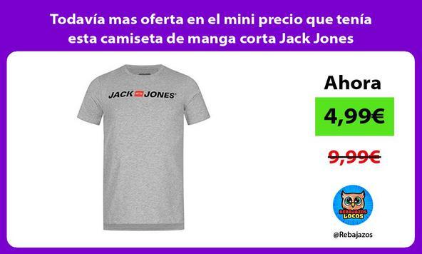 Todavía mas oferta en el mini precio que tenía esta camiseta de manga corta Jack Jones
