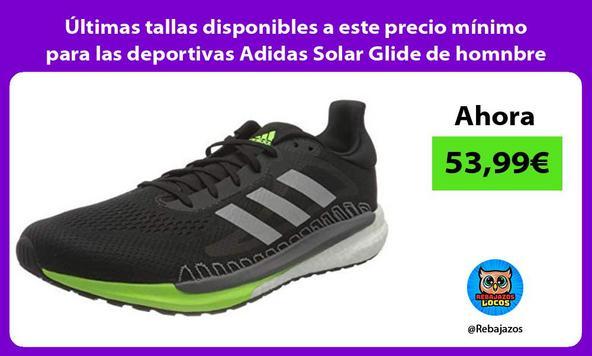 Últimas tallas disponibles a este precio mínimo para las deportivas Adidas Solar Glide de homnbre
