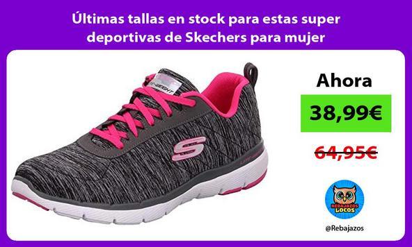 Últimas tallas en stock para estas super deportivas de Skechers para mujer