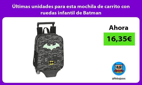 Últimas unidades para esta mochila de carrito con ruedas infantil de Batman