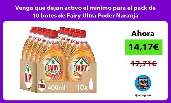 Venga que dejan activo el mínimo para el pack de 10 botes de Fairy Ultra Poder Naranja