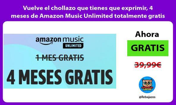 Vuelve el chollazo que tienes que exprimir, 4 meses de Amazon Music Unlimited totalmente gratis