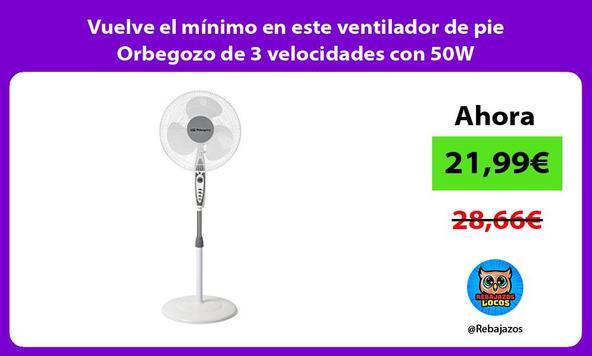 Vuelve el mínimo en este ventilador de pie Orbegozo de 3 velocidades con 50W