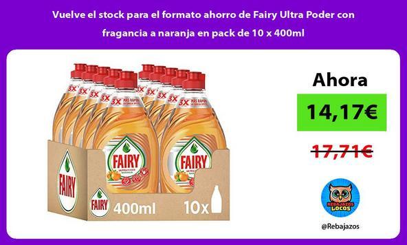 Vuelve el stock para el formato ahorro de Fairy Ultra Poder con fragancia a naranja en pack de 10 x 400ml