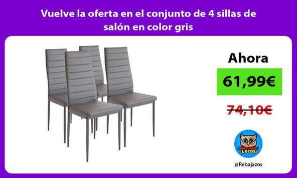 Vuelve la oferta en el conjunto de 4 sillas de salón en color gris